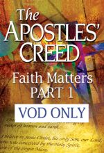 Apostles' Creed: Faith Matters - Part 1 - .MP4 Digital Download