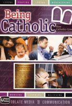Being Catholic: Part 4 - How Catholics Live