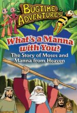 Bugtime Adventures - Episode 9 - What's a Manna with You? - The Story of Moses and Manna from Heaven