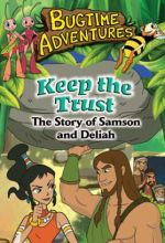 Bugtime Adventures - Episode 12 - Keep the Trust - The Story of Samson and Delilah