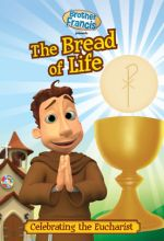Brother Francis: Bread Of Life
