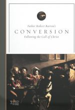 Conversion: Following The Call Of Christ