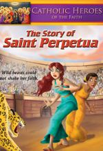 Catholic Heroes Of The Faith: The Story of Saint Perpetua - .MP4 Digital Download
