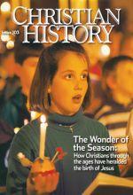 Christian History Magazine #103 - The Wonder of the Season