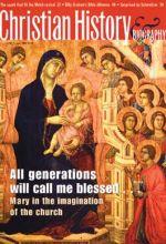Christian History Magazine #83 - Virgin Mary