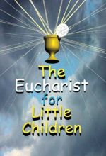 Eucharist For Little Children - .MP4 Digital Download