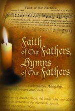 Faith Of Our Fathers, Hymns Of Our Fathers - .MP4 Digital Download