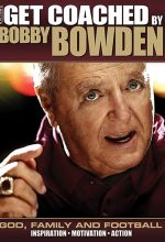 Get Coached by Bobby Bowden: God, Family and Football