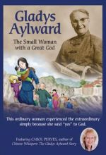 Gladys Aylward: The Small Woman With A Great God