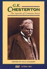 G.K. Chesterton: Apostle Of Common Sense