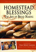 Homestead Blessings: The Art of Bread Making