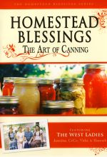 Homestead Blessings: The Art of Canning