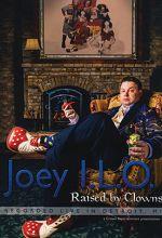 Joey I. L. O. Raised by Clowns