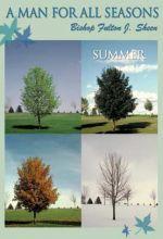 Man For All Seasons: Summer - Fulton J. Sheen