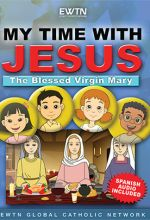 My Time With Jesus: Blessed Virgin Mary