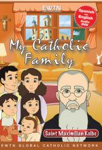 My Catholic Family: Saint Maximilian Kolbe