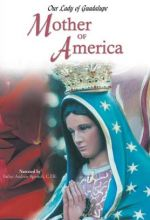 Our Lady Of Guadalupe: Mother Of America