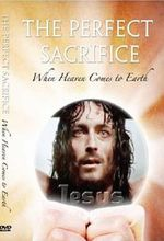 Perfect Sacrifice: When Heaven Comes To Earth