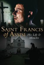 Saint Francis of Assisi: His Life and Miracles
