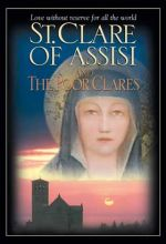 St. Clare Of Assisi And The Poor Clares