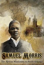 Samuel Morris: African Missionary to North America - .MP4 Digital Download