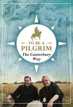 To Be A Pilgrim: The Canterbury Way
