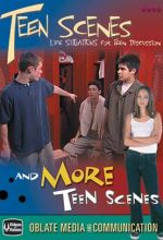 Teen Scenes And More Teen Scenes