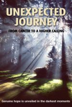 Unexpected Journey: From Cancer to a Higher Calling - .MP4 Digital Download