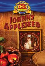 Wholesome Heroes With Rick Sowash: Johnny Appleseed