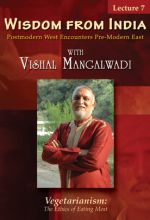 Wisdom from India - Lecture 7: Vegetarianism - .MP4 Digital Download