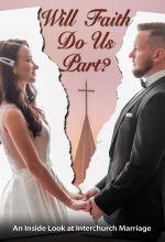 Will Faith Do Us Part? An Inside Look at Interchurch Marriage