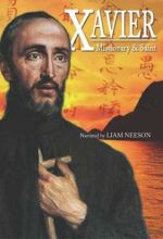 Xavier: Missionary And Saint