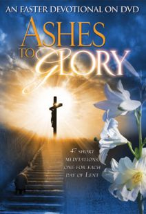 Ashes To Glory: An Easter Devotional On DVD - .MP4 Digital Download
