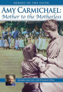 Amy Carmichael: Mother to the Motherless - .MP4 Digital Download