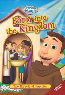Brother Francis: Born into the Kingdom
