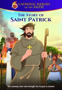 Catholic Heroes of the Faith: The Story of Saint Patrick - .MP4 Digital Download