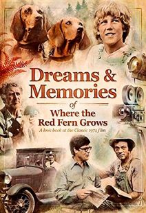 Dreams and Memories of Where the Red Fern Grows
