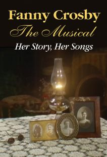 Fanny Crosby: The Musical