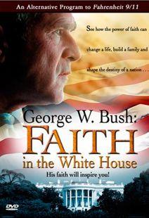 George W. Bush - Faith in the White House