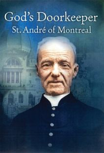 God's Doorkeeper: St Andre Of Montreal