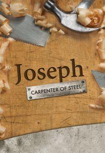 Joseph: Carpenter of Steel - .MP4 Digital Download