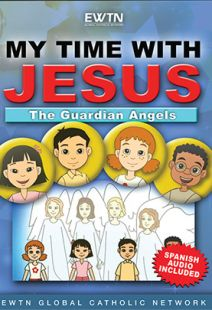 My Time With Jesus: Guardian Angels