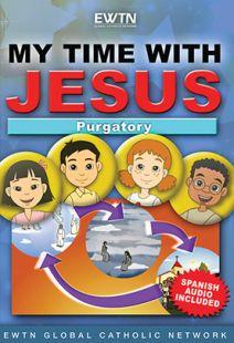 My Time With Jesus: Purgatory