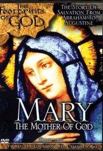 Mary: The Mother Of God (Footprints Of God Series)