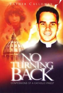 No Turning Back, Confessions Of A Catholic Priest