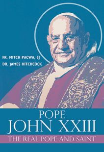 Pope John XXIII: Real Pope and Saint