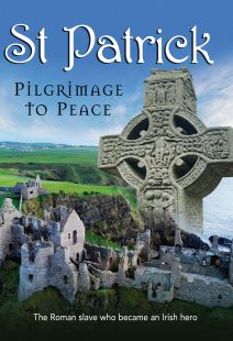 St. Patrick: Pilgrimage to Peace