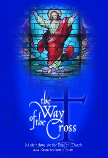The Way Of The Cross: Meditations On The Passion, Death, And Resurrection Of Jesus