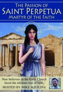 The Passion Of Saint Perpetua: Martyr Of The Faith