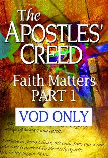 The Apostles' Creed: Faith Matters - Part 1 - .MP4 Digital Download